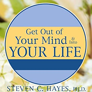 Get Out of Your Mind & Into Your Life audiobook cover art