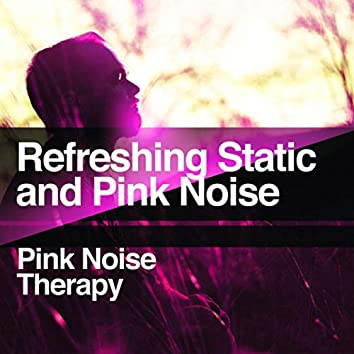 Refreshing Static and Pink Noise