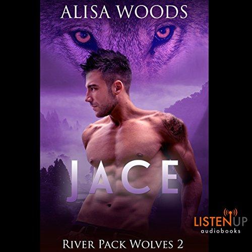 Jace: River Pack Wolves, Book 2