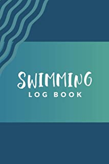 Swimming Log Book: Swim Faster By Tracking Your Timing of All Swim Drills & Swimming Training ; Essential Logbook For Swim Coach Who Desires to have a ... for Anyone Who Loves Swim Exercise Workout