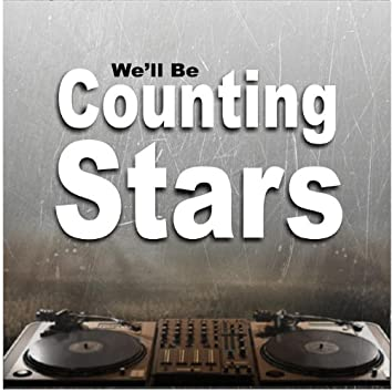 We'll Be Counting Stars (Tribute to One'republic's)