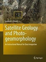 Satellite Geology and Photogeomorphology: An Instructional Manual for Data Integration (English Edition)