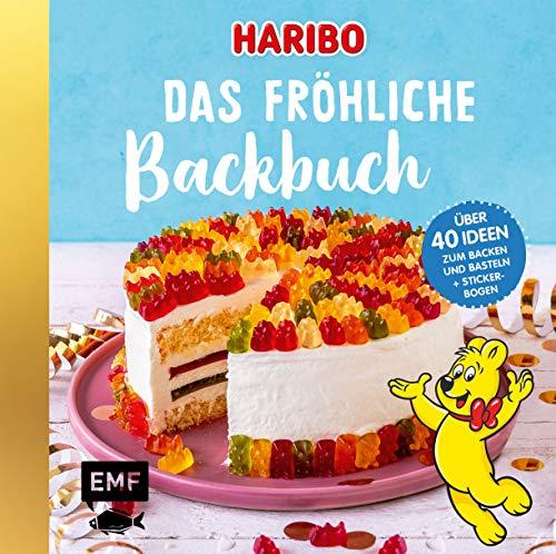 Das Haribo-Backbuch: 40 Ideen zum Backen und Basteln – Mit fröhlichem Stickerbogen