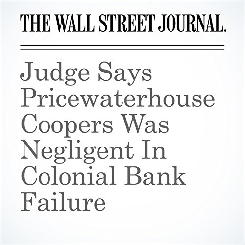 Judge Says PricewaterhouseCoopers Was Negligent In Colonial Bank Failure copertina