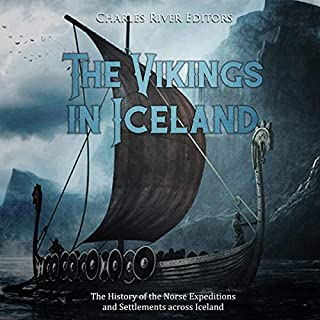 The Vikings in Iceland: The History of the Norse Expeditions and Settlements Across Iceland cover art