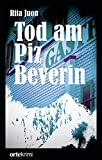 Tod am Piz Beverin: orte Krimi (German Edition)