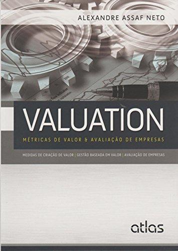 Valuation. Métricas de Valor e Avaliação de Empresas