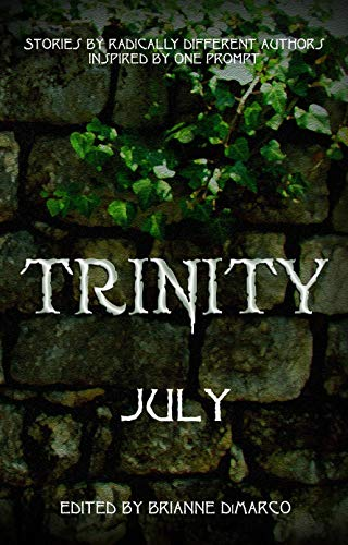 Trinity: July (Trinity Anthology Book 7) (English Edition)