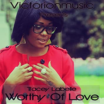 Worthy of Love (feat. Tracey Labelle)