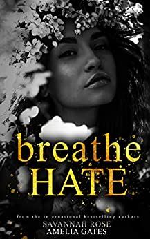 Breathe Hate: An Enemies to Lovers Bully Romance (The Seymore Brothers Book 3) (English Edition) par [Savannah Rose, Amelia Gates]