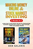 Making Money Online & Stock Market Investing - 2 Books In 1: Learn How To Make Money Online With Dropshipping, Blogging, Amazon FBA & Learn All About Options, ... Forex, Day & Swing Trading (English Edition)