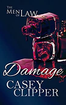 Damage: The Men of Law (The Men of Law Series Book 2) by [Casey Clipper, The Killion Group]