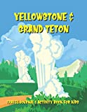 Yellowstone & Grand Teton Travel Journal & Activity Book for Kids: A Log Book For National Park Adventures For Children Ages 7 to 11