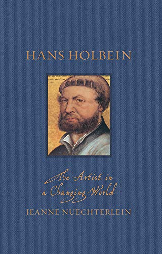 Hans Holbein: The Artist in a Changing World (Renaissance Lives) (English Edition)
