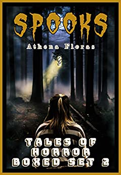 SPOOKS: TALES OF HORROR (SPOOKS BOXED SET Book 2) by [Athena Floras]