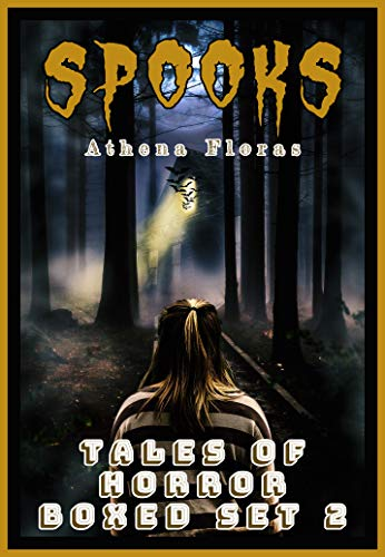 SPOOKS: TALES OF HORROR (SPOOKS BOXED SET Book 2)