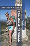 The Via Algarviana: Walking 300km across the Algarve (Never too old to backpack, Band 2)