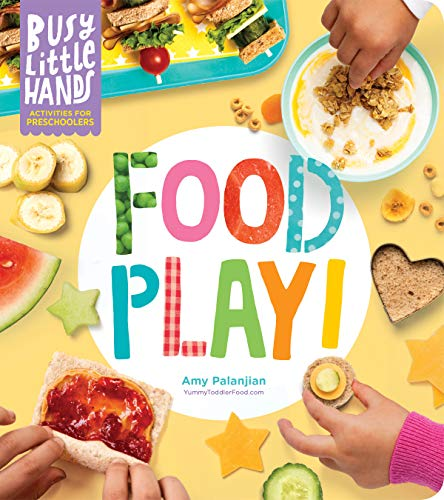 Compare Textbook Prices for Busy Little Hands: Food Play!: Activities for Preschoolers  ISBN 9781635862676 by Palanjian, Amy