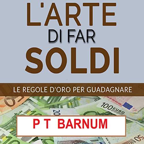 L'Arte di Far Soldi audiobook cover art