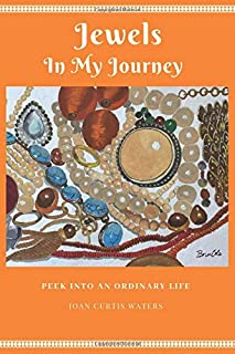 JEWELS IN MY JOURNEY: PEEK INTO AN ORDINARY LIFE