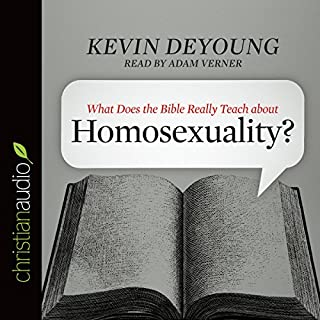 What Does the Bible Really Teach About Homosexuality? audiobook cover art