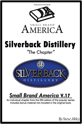 Small Brand America V.17: Silverback Distillery Chapter: Includes Bonus Material Not in the Original Book (English Edition)
