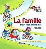 La famille, petit mode d'emploi - 1 histoire, 10 questions, 100 réponses - Les Z'anti bobos