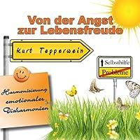 Von der Angst zur Lebensfreude (Harmonisierung emotionaler Disharmonien) Hörbuch