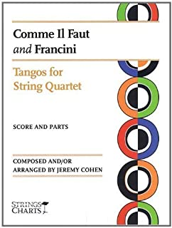 Comme Il Faut and Francini: Tangos for String Quartet Sheet Music (String Letter Publishing) (Strings) Paperback February 1, 2010