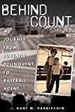 Behind in the Count: My Journey from Juvenile Delinquent to Baseball Agent (Paperback)