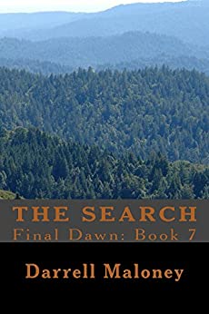 The Search: Final Dawn: Book 7 by [Darrell Maloney]