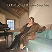 Some Other Time by Diane Schuur (2008-02-14)
