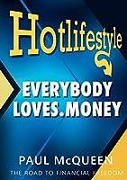 Hotlifestyle: Everybody Loves Money