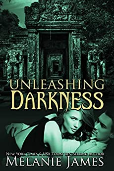 Unleashing Darkness (Darkness Series Book 2) by [Melanie James]
