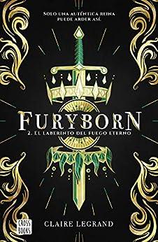 Furyborn 2. El laberinto del fuego eterno de [Claire Legrand, Paula Fernández Espriu]