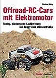 Offroad-RC-Cars mit Elektromotor: Tuning, Wartung und Kaufberatung von Buggys und Monstertrucks (German Edition)