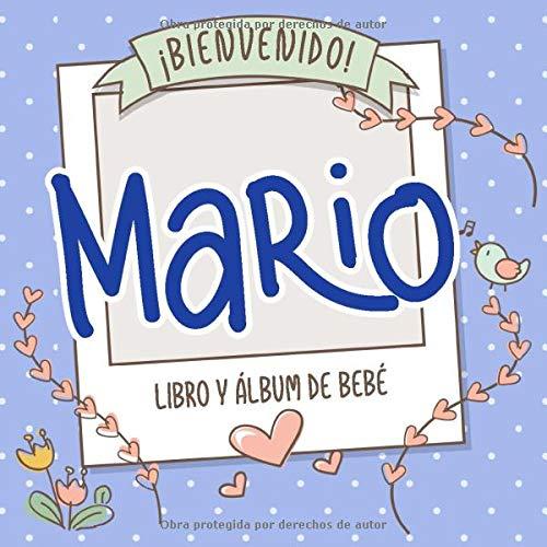 ¡Bienvenido Mario! Libro y álbum de bebé: Libro de bebé y álbum para bebés personalizado, regalo para el embarazo y el nacimiento, nombre del bebé en la portada