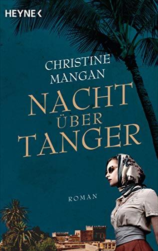 Nacht über Tanger: Roman
