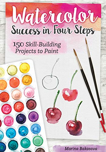 Watercolor Success in Four Steps: 150 Skill-Building Projects to Paint (Design Originals) Beginner-Friendly Step-by-Step Instructions & Techniques to Create Beautiful Paintings as Easy as 1-2-3-4