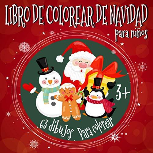 Libro de colorear de Navidad para niños 3+: 63 dibujos navideño para colorear, idea de regalo para niños de 3 a 10 años (libro infantil navidad)