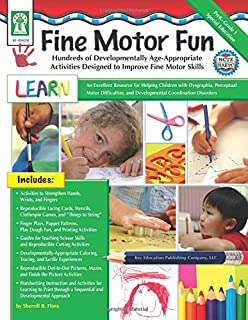 Fine Motor Fun: Hundreds of Develop0mentally Age-appropriate Activities Designed to Improve Fine Motor Skills; Prek-grade ...