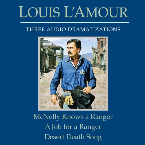 McNelly Knows a Ranger - A Job for a Ranger - Desert Death Song (Dramatized) audiobook cover art