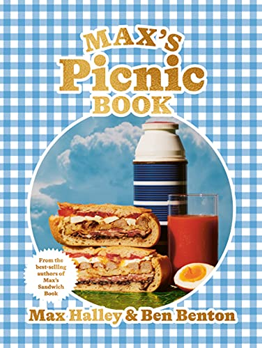 Max's Picnic Book: An Ode to the Art of Eating Outdoors, From the Authors of Max's Sandwich Book