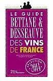 Le Guide Bettane et Desseauve des vins de France. Sélection 2014