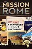 Mission Rome: A Scavenger Hunt Adventure (Travel Guide For Kids) (Paperback)