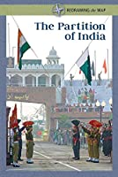The Partition of India (Redrawing the Map)