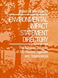 Environmental Impact Statement Directory: The National Network of EIS-Related Agencies and Organizations