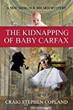 The Kidnapping of Baby Carfax: A New Sherlock Holmes Mystery (New Sherlock Holmes Mysteries Book 45) (English Edition)