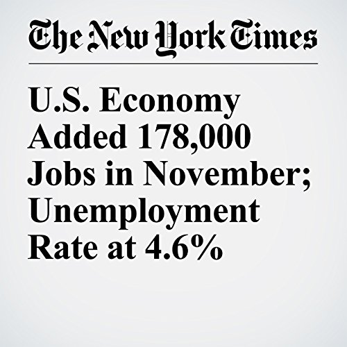 U.S. Economy Added 178,000 Jobs in November; Unemployment Rate at 4.6% cover art