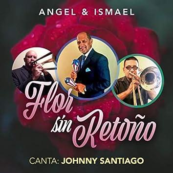 Flor Sin Retoño (feat. Johnny Santiago)